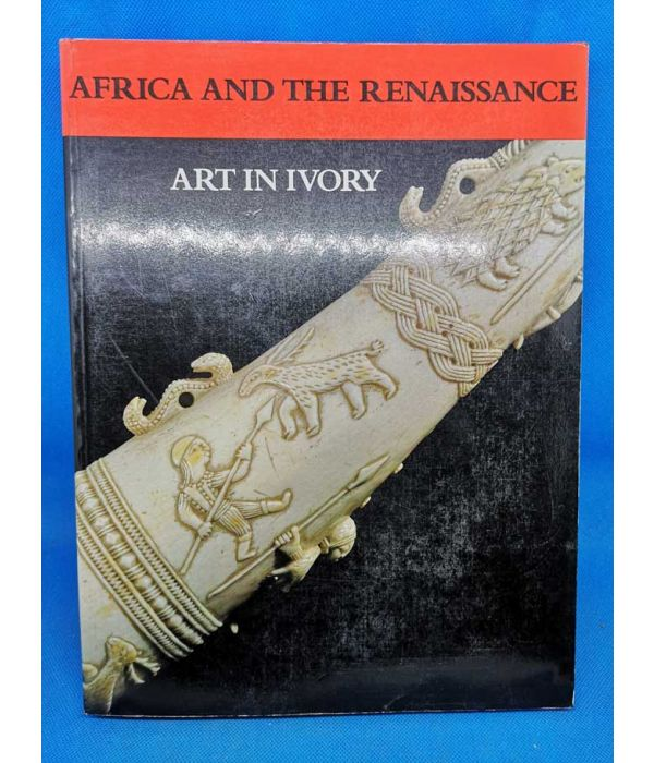 BASSANI (Ezio) & FAG (William B.). AFRICA and the Renaissance: Arte in Ivory. New York: The Center of African Art, 1988.
