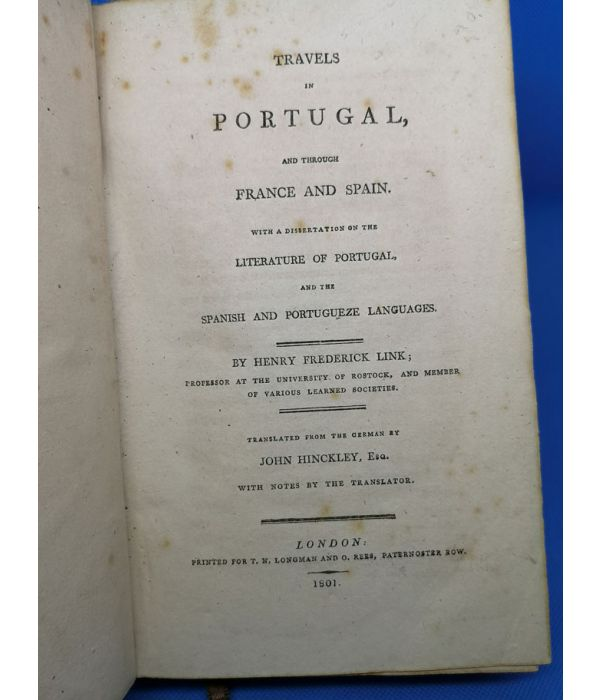 LINK (Henry Frederick). TRAVELS in Portugal and through France and Spain. London. 1801.