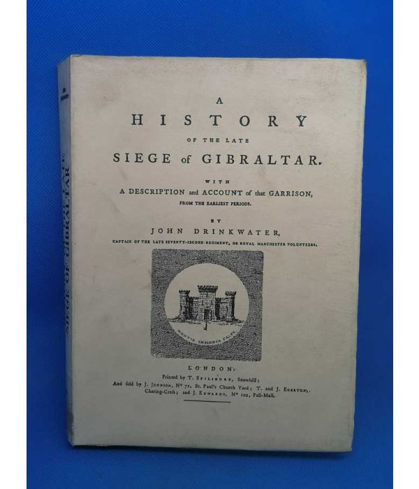 DRINKWATER (John). A HISTORY of the Late Siege of Gibraltar. Valencia. 1989.